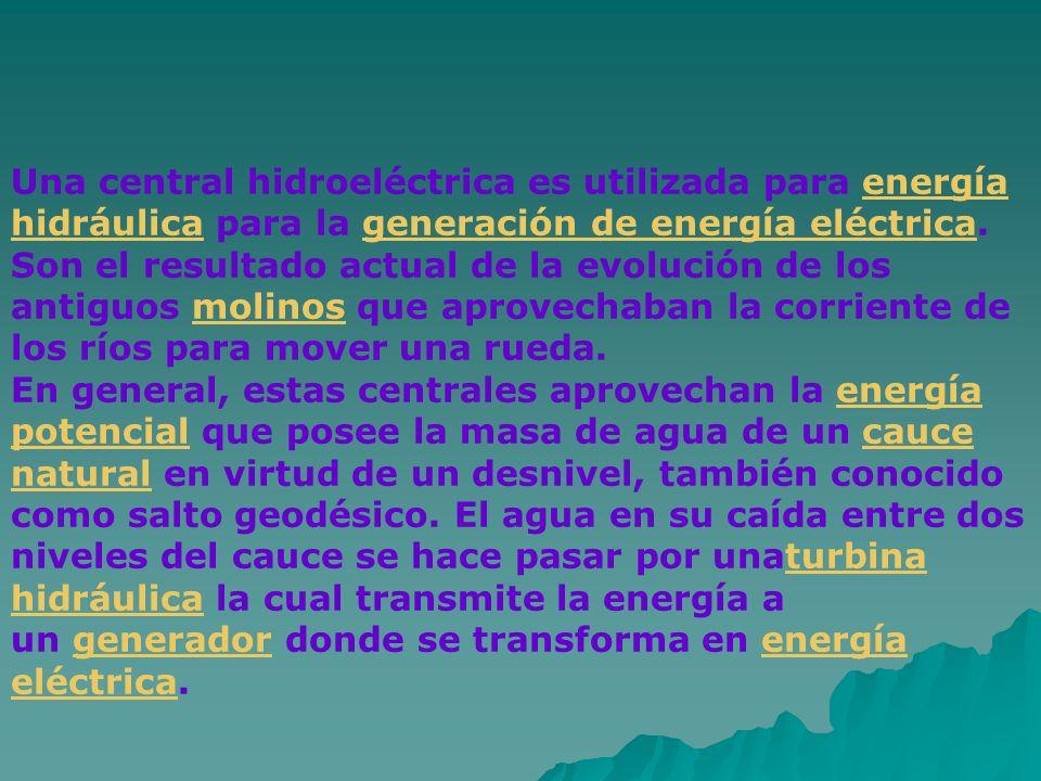 Una central hidroeléctrica es utilizada para energía hidráulica para la generación de energía eléctrica. Son el resultado actual de la evolución de lo