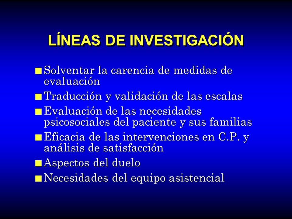 LÍNEAS DE INVESTIGACIÓN Solventar la carencia de medidas de evaluación Solventar la carencia de medidas de evaluación Traducción y validación de las e