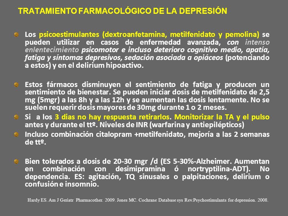 TRATAMIENTO FARMACOLÓGICO DE LA DEPRESIÓN Los psicoestimulantes (dextroanfetamina, metilfenidato y pemolina) se pueden utilizar en casos de enfermedad
