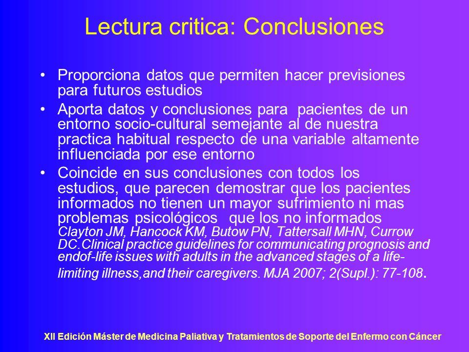 XII Edición Máster de Medicina Paliativa y Tratamientos de Soporte del Enfermo con Cáncer Lectura critica: Conclusiones Proporciona datos que permiten