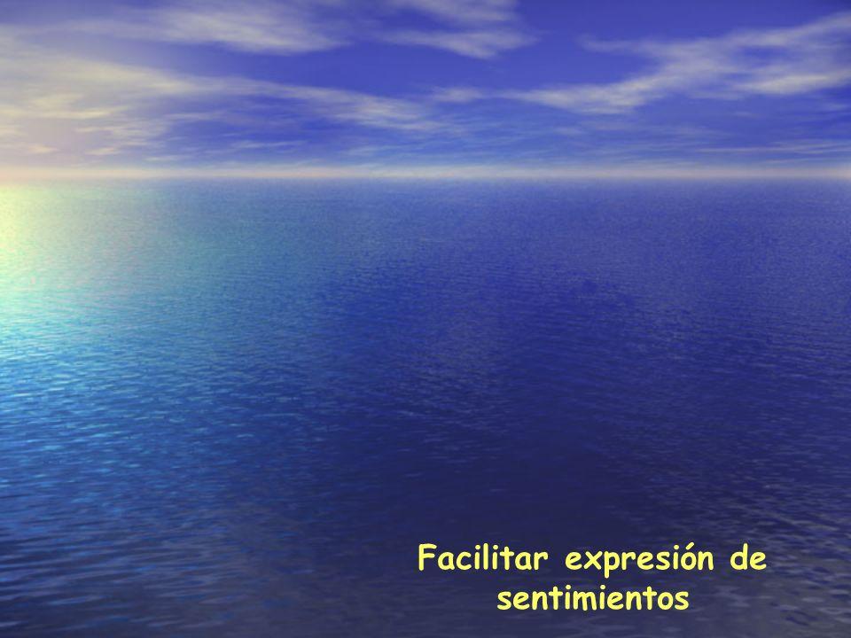 Facilitar expresión de sentimientos
