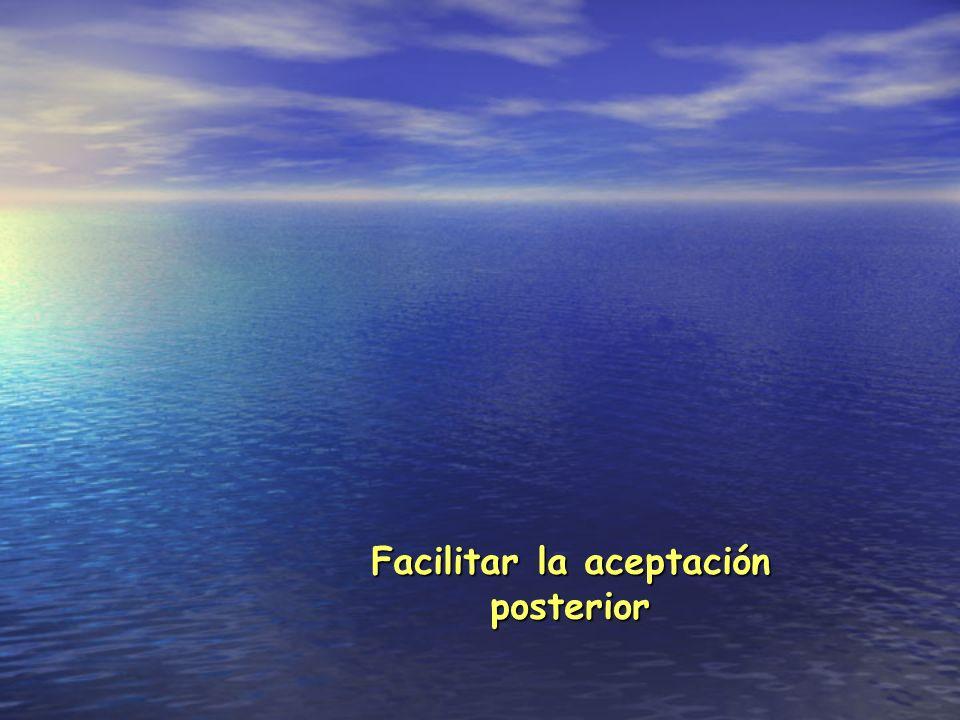Facilitar la aceptación posterior