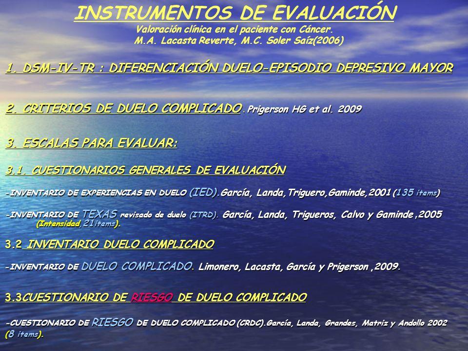 INSTRUMENTOS DE EVALUACIÓN Valoración clínica en el paciente con Cáncer. M.A. Lacasta Reverte, M.C. Soler Saíz(2006) 1. DSM-IV-TR : DIFERENCIACIÓN DUE