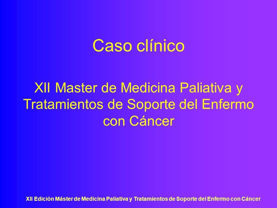 XII Edición Máster de Medicina Paliativa y Tratamientos de Soporte del Enfermo con Cáncer Seguimiento en consultas externas de Neumología Varón de 76 años AP: No RAMC, no HTA, no DM, no DLP, ex fumador de 10 cig./día durante 44 años, apendicetomízado Seguido en consultas de Neumología desde diciembre de 2003 con diagnostico de EPII Febrero 2009: pruebas de función respiratoria: FVC 53%, FEV1 65% IT 91,4 %, DLCO 17%, TLC 66% GAB: pH 7,45, pO 2 65, pCO 2 34, HCO3 27, Sat.
