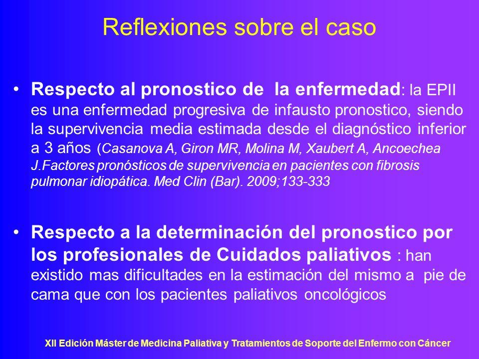 XII Edición Máster de Medicina Paliativa y Tratamientos de Soporte del Enfermo con Cáncer Reflexiones sobre el caso Respecto al pronostico de la enfer