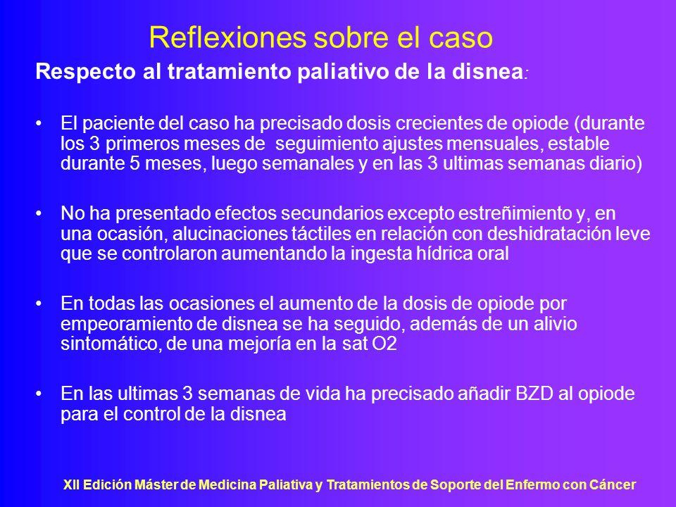 XII Edición Máster de Medicina Paliativa y Tratamientos de Soporte del Enfermo con Cáncer Reflexiones sobre el caso Respecto al tratamiento paliativo