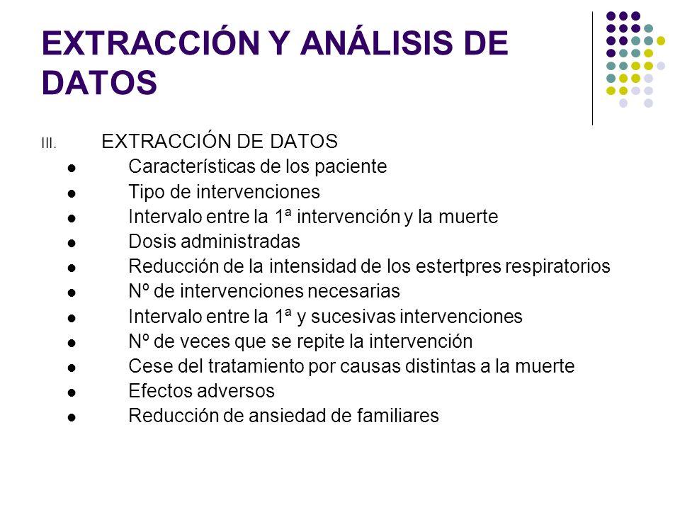EXTRACCIÓN Y ANÁLISIS DE DATOS III. EXTRACCIÓN DE DATOS Características de los paciente Tipo de intervenciones Intervalo entre la 1ª intervención y la