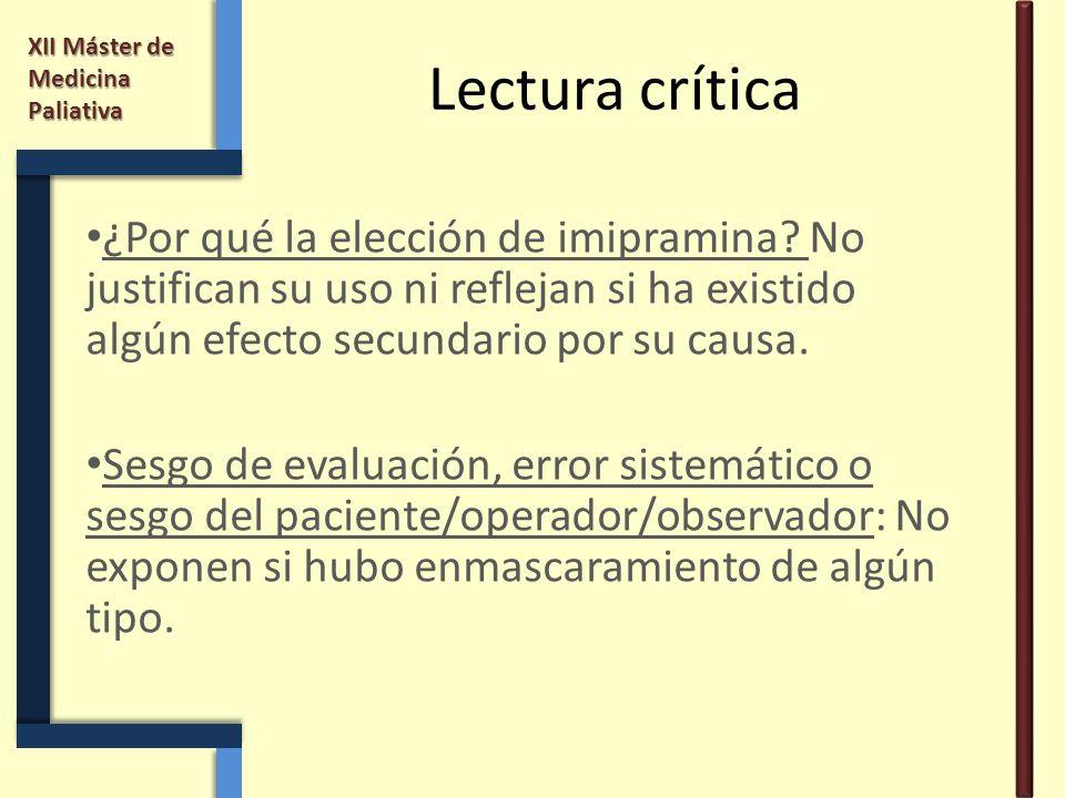 XII Máster de Medicina Paliativa Lectura crítica ¿Por qué la elección de imipramina? No justifican su uso ni reflejan si ha existido algún efecto secu