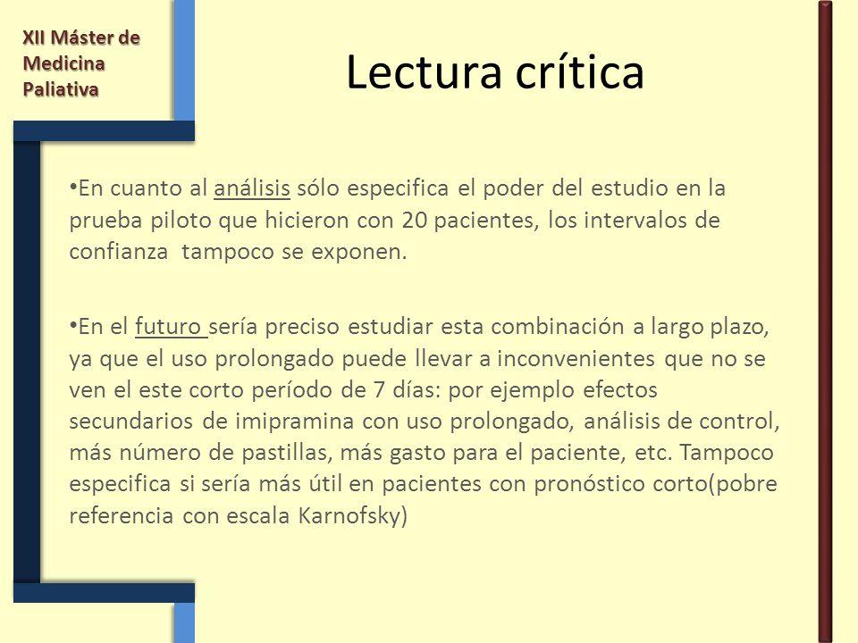 XII Máster de Medicina Paliativa Lectura crítica En cuanto al análisis sólo especifica el poder del estudio en la prueba piloto que hicieron con 20 pa