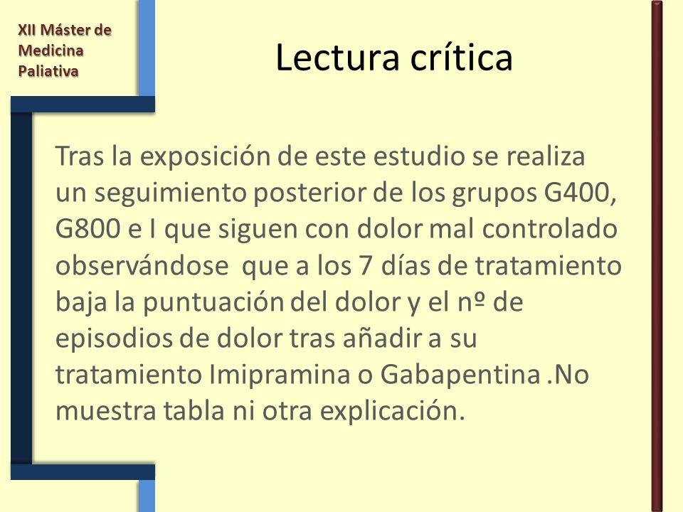 XII Máster de Medicina Paliativa Lectura crítica Tras la exposición de este estudio se realiza un seguimiento posterior de los grupos G400, G800 e I q