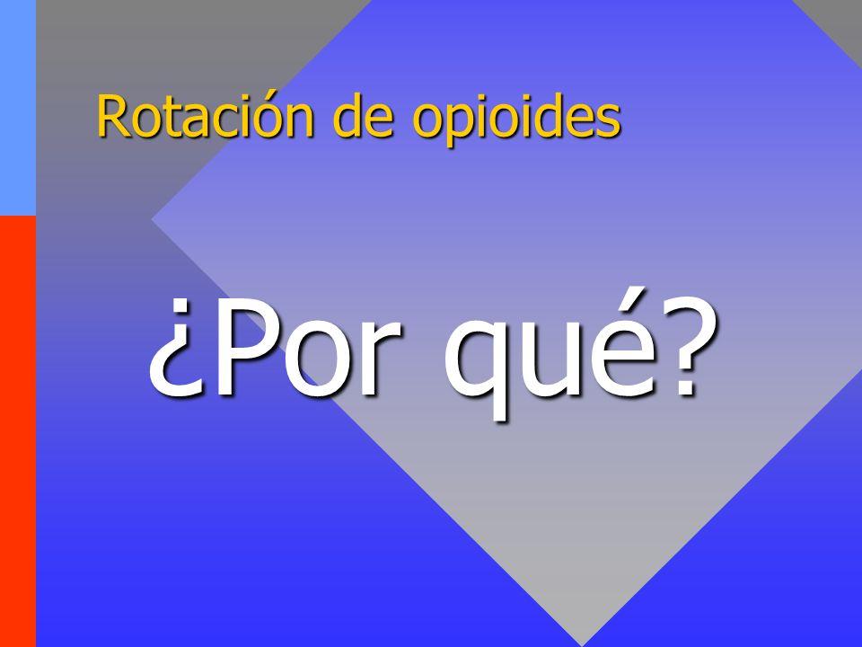Rotación de opioides ¿Por qué? ¿Por qué?