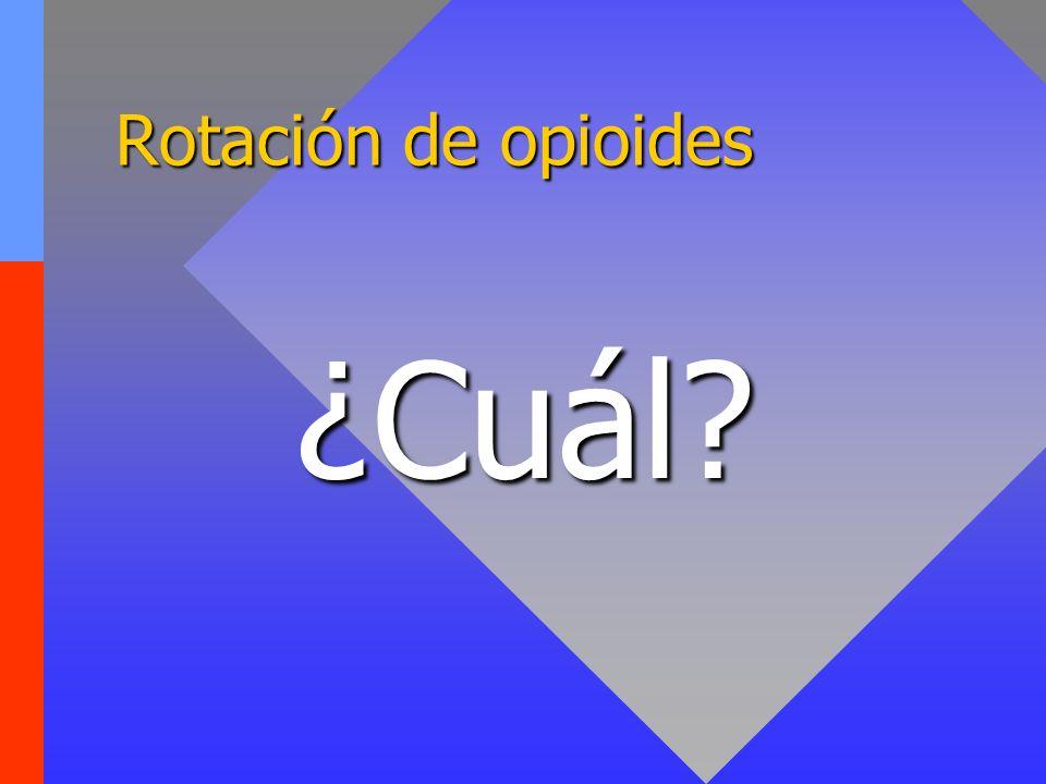 Rotación de opioides ¿Cuál? ¿Cuál?
