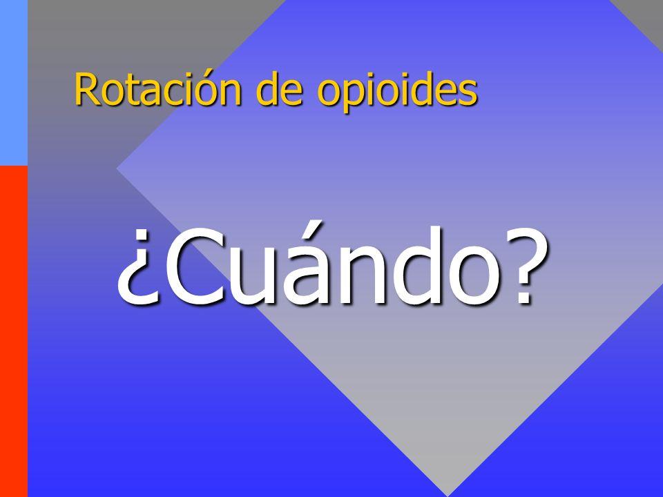 Rotación de opioides ¿Cuándo? ¿Cuándo?