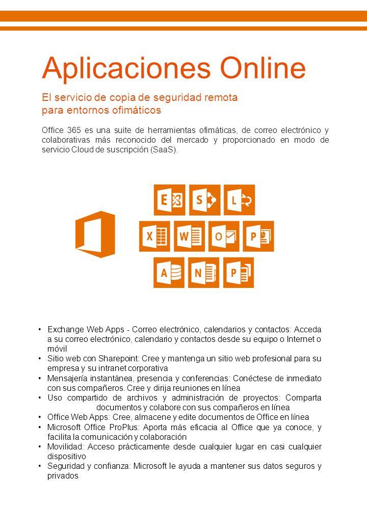 El servicio de copia de seguridad remota para entornos ofimáticos Office 365 es una suite de herramientas ofimáticas, de correo electrónico y colabora
