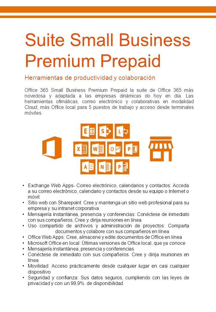 Herramientas de productividad y colaboración Office 365 Small Business Premium Prepaid la suite de Office 365 más novedosa y adaptada a las empresas d