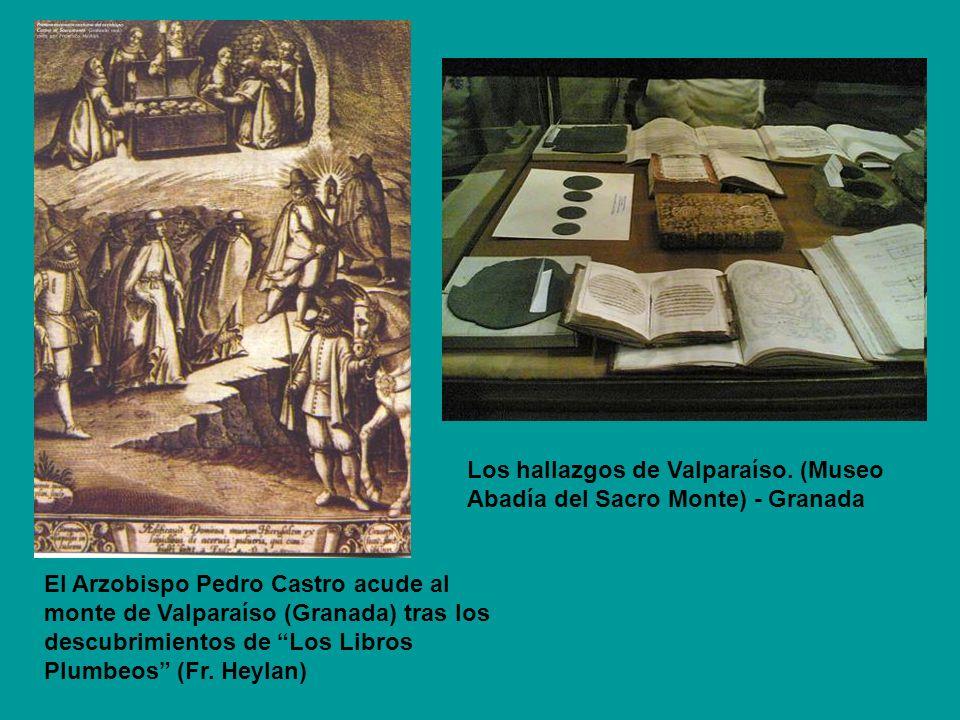 El Arzobispo Pedro Castro acude al monte de Valparaíso (Granada) tras los descubrimientos de Los Libros Plumbeos (Fr. Heylan) Los hallazgos de Valpara