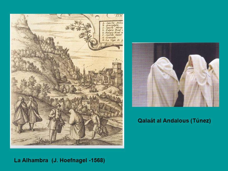 La Alhambra (J. Hoefnagel -1568) Qalaát al Andalous (Túnez)