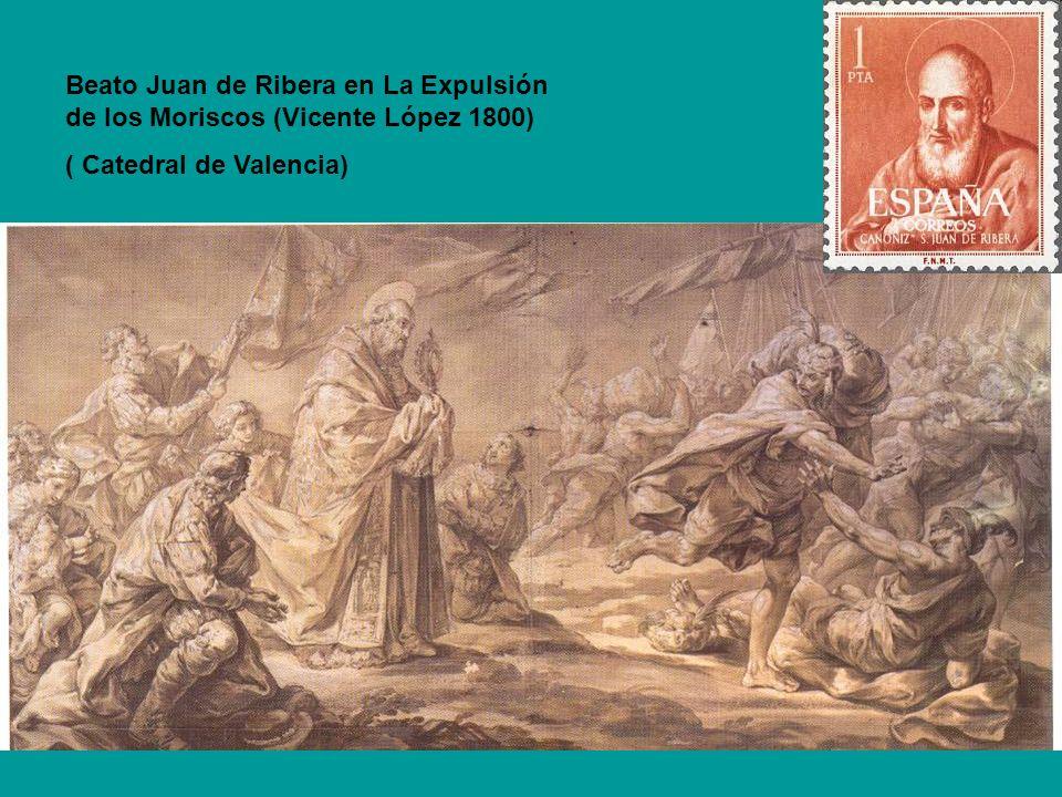 Beato Juan de Ribera en La Expulsión de los Moriscos (Vicente López 1800) ( Catedral de Valencia)