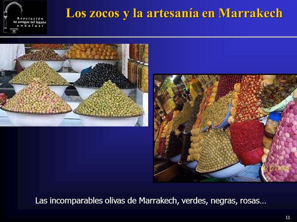 11 Los zocos y la artesanía en Marrakech Las incomparables olivas de Marrakech, verdes, negras, rosas…