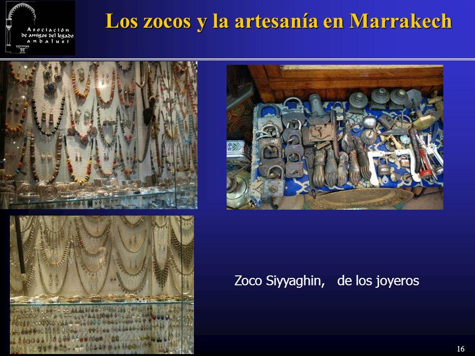 16 Los zocos y la artesanía en Marrakech Zoco Siyyaghin, de los joyeros