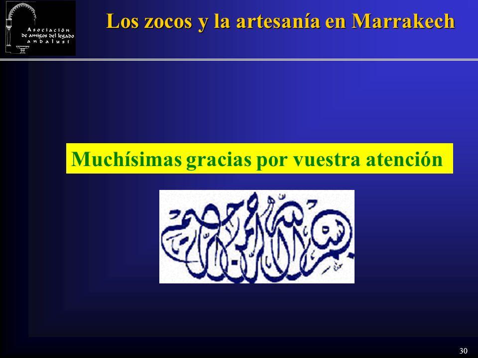 30 Los zocos y la artesanía en Marrakech Muchísimas gracias por vuestra atención