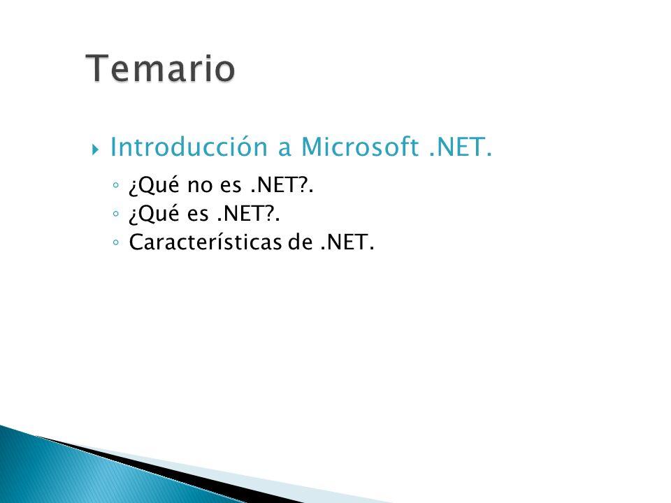Introducción a Microsoft.NET. ¿Qué no es.NET?. ¿Qué es.NET?. Características de.NET.