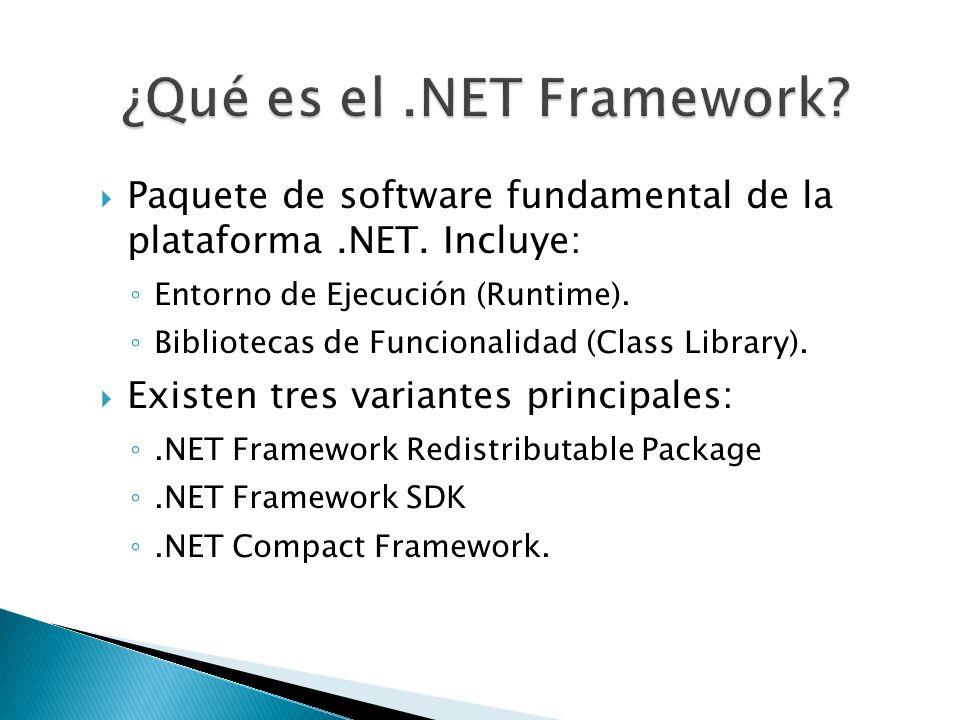 Paquete de software fundamental de la plataforma.NET. Incluye: Entorno de Ejecución (Runtime). Bibliotecas de Funcionalidad (Class Library). Existen t