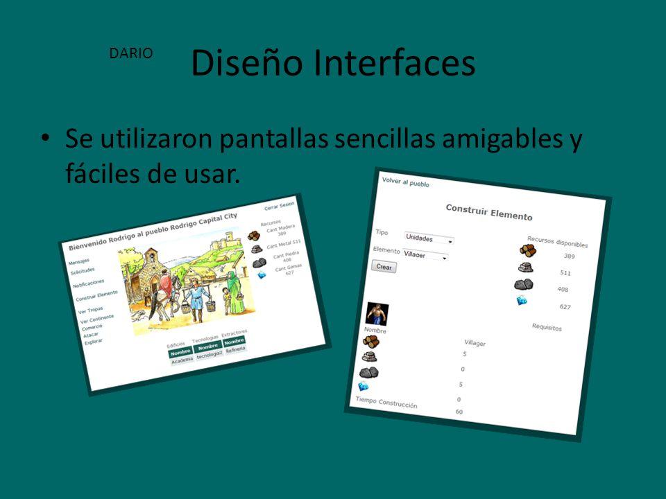 Diseño Interfaces Se utilizaron pantallas sencillas amigables y fáciles de usar. DARIO