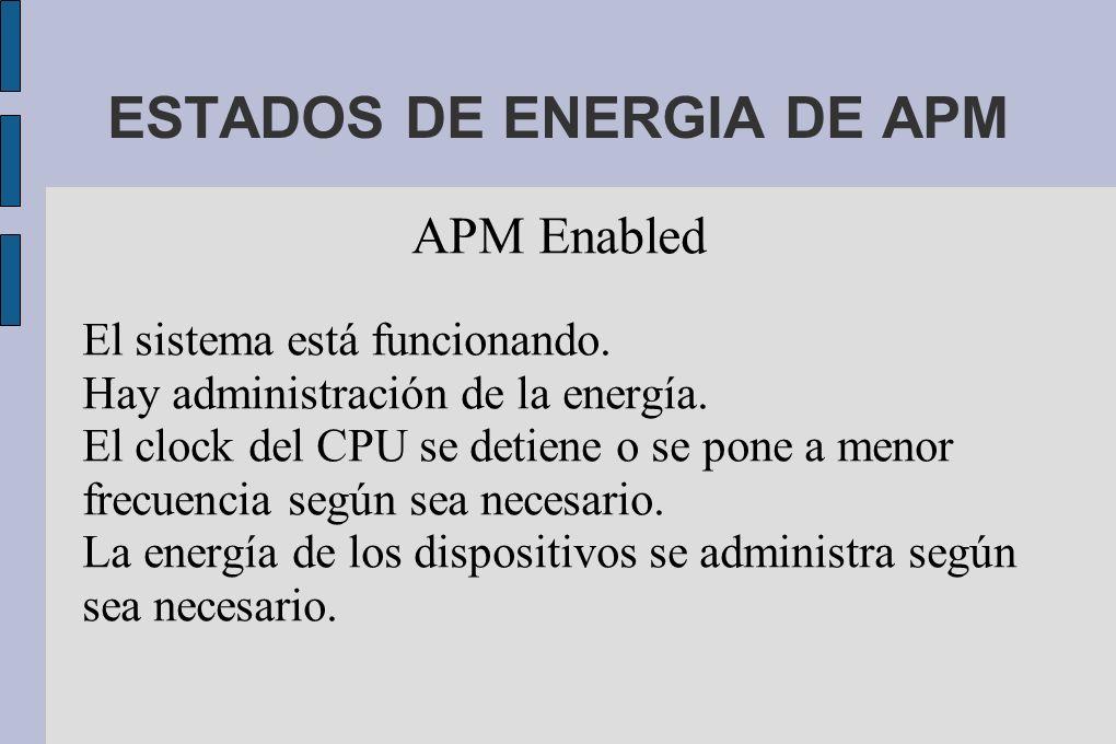 ESTADOS DE ENERGIA DE APM APM Enabled El sistema está funcionando.