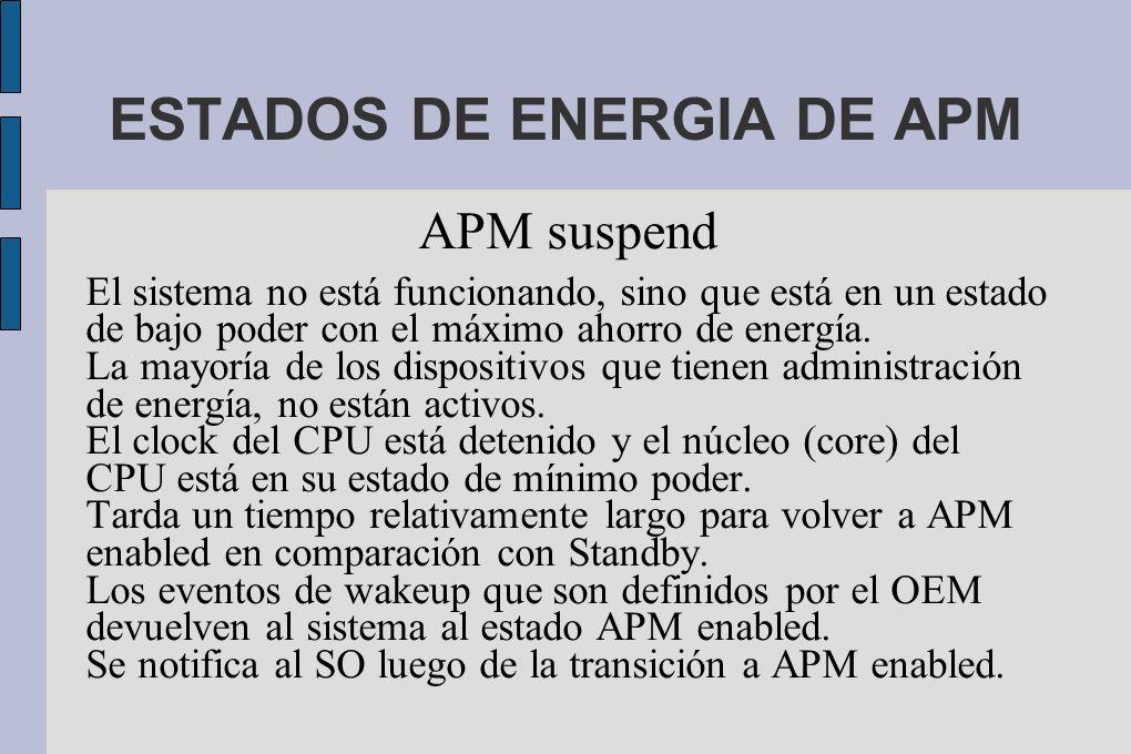 APM suspend El sistema no está funcionando, sino que está en un estado de bajo poder con el máximo ahorro de energía.