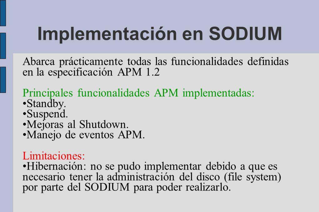 Implementación en SODIUM Abarca prácticamente todas las funcionalidades definidas en la especificación APM 1.2 Principales funcionalidades APM implementadas: Standby.
