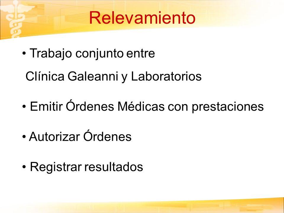 Consideraciones Los módulos de órdenes y laboratorio son independientes.