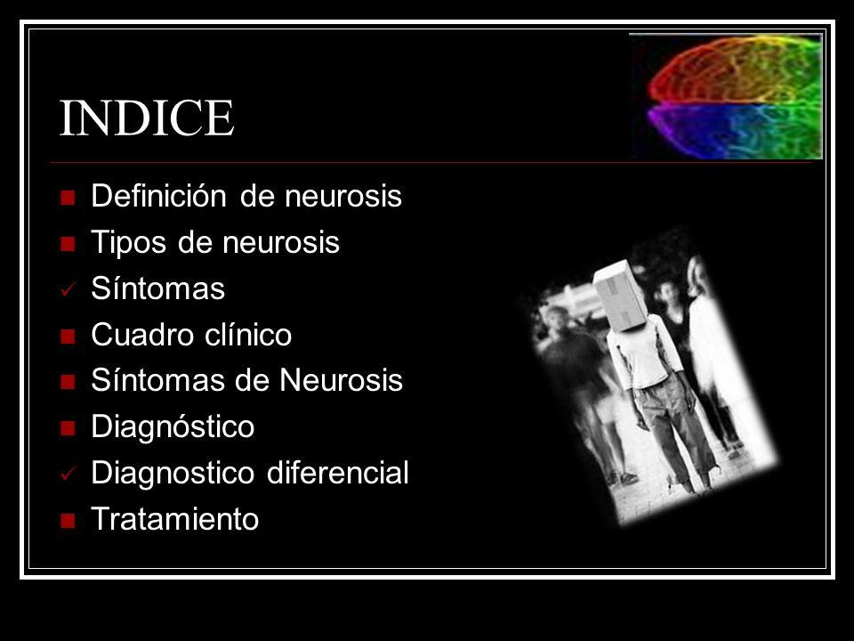 TRATAMIENTO Cuando la neurosis no a evolucionado demasiado antes de ser reconocida esta el tratada por el médico general.