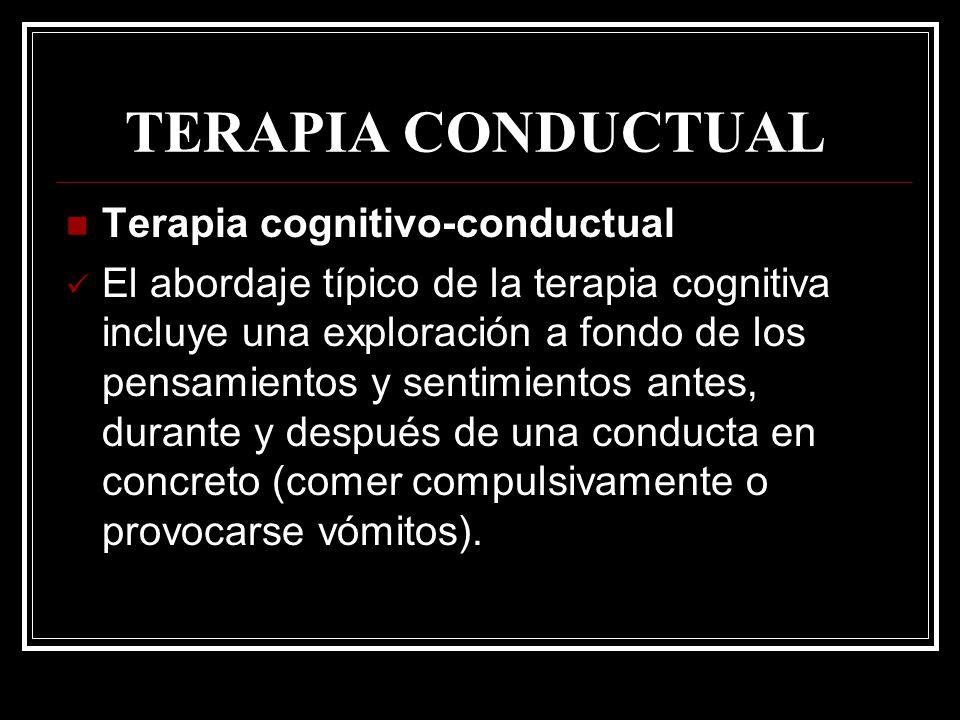 TERAPIA CONDUCTUAL Terapia cognitivo-conductual El abordaje típico de la terapia cognitiva incluye una exploración a fondo de los pensamientos y senti
