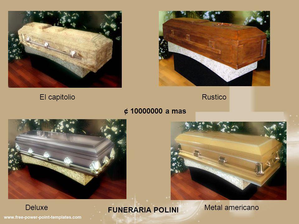 El capitolioRustico Metal americanoDeluxe ¢ 10000000 a mas FUNERARIA POLINI