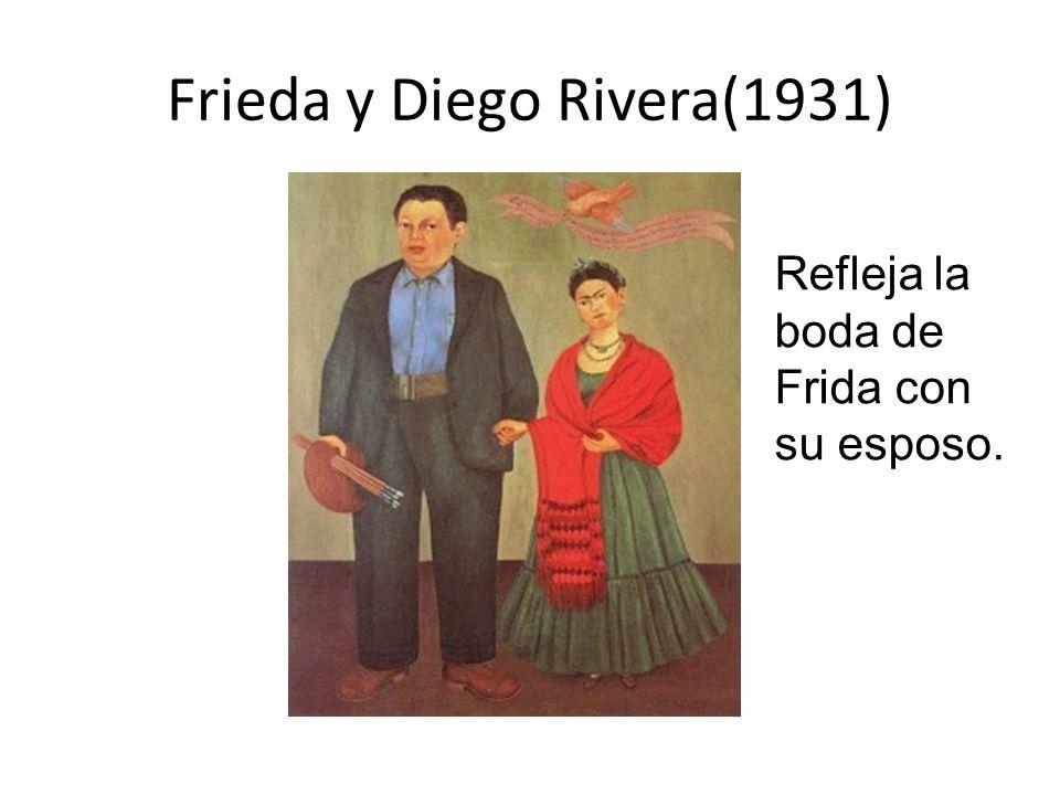 Frieda y Diego Rivera(1931) Refleja la boda de Frida con su esposo.