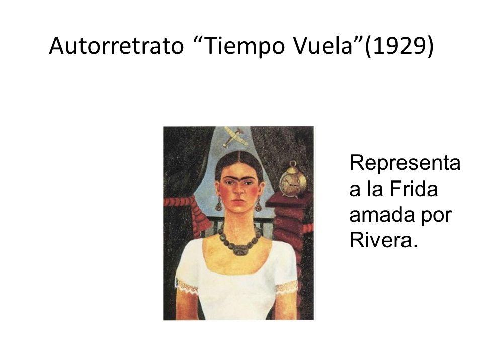 Autorretrato Tiempo Vuela(1929) Representa a la Frida amada por Rivera.