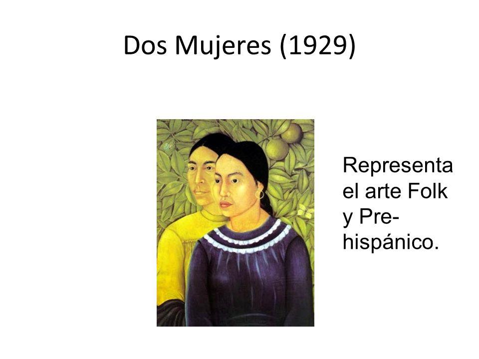 Dos Mujeres (1929) Representa el arte Folk y Pre- hispánico.