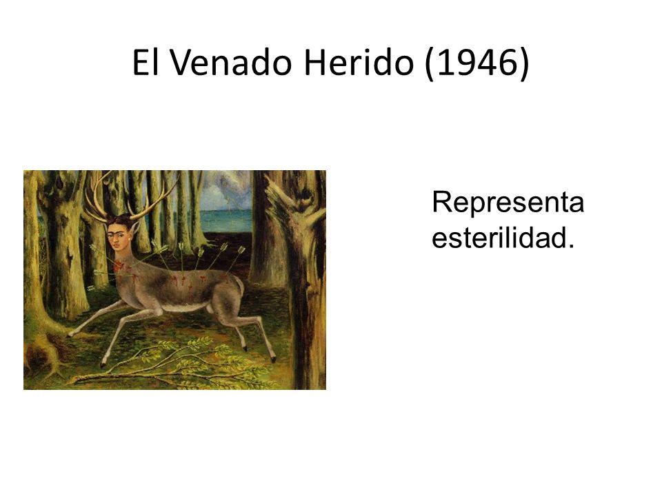 El Venado Herido (1946) Representa esterilidad.