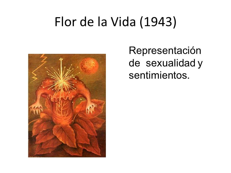 Flor de la Vida (1943) Representación de sexualidad y sentimientos.