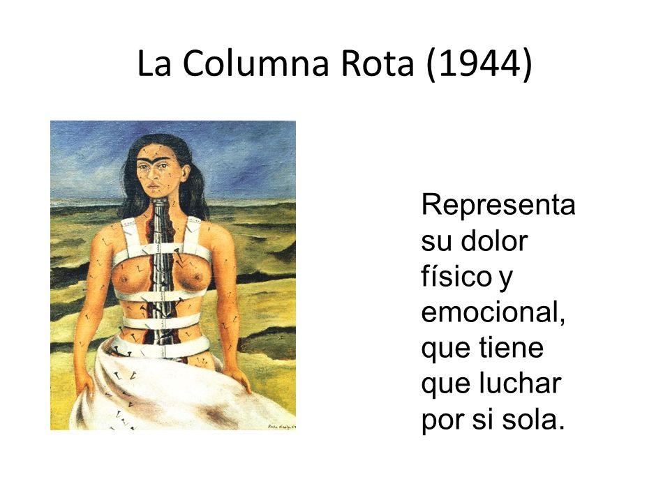 La Columna Rota (1944) Representa su dolor físico y emocional, que tiene que luchar por si sola.