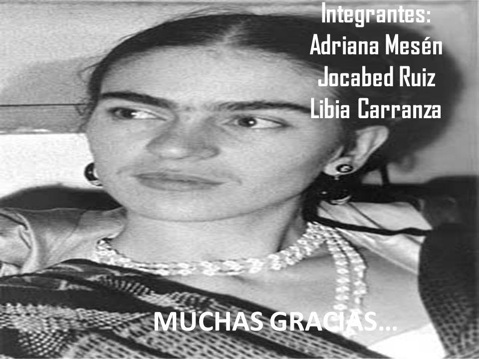 MUCHAS GRACIAS… Integrantes: Adriana Mesén Jocabed Ruiz Libia Carranza