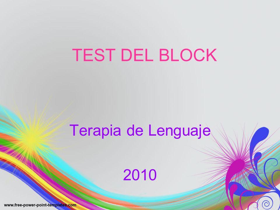 TEST DEL BLOCK Terapia de Lenguaje 2010