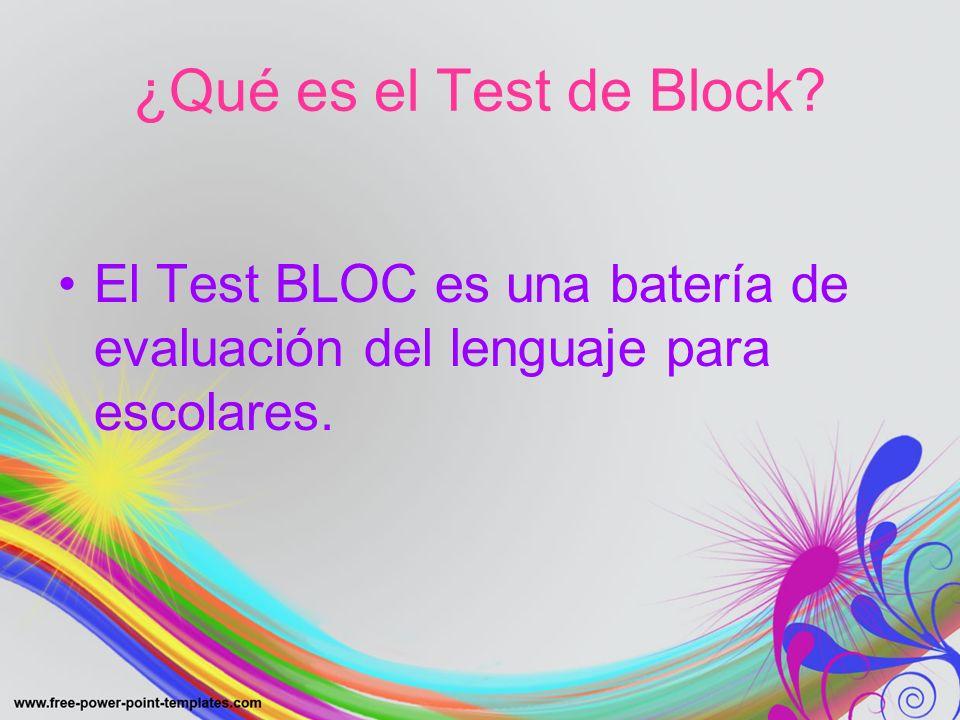 ¿Qué es el Test de Block? El Test BLOC es una batería de evaluación del lenguaje para escolares.