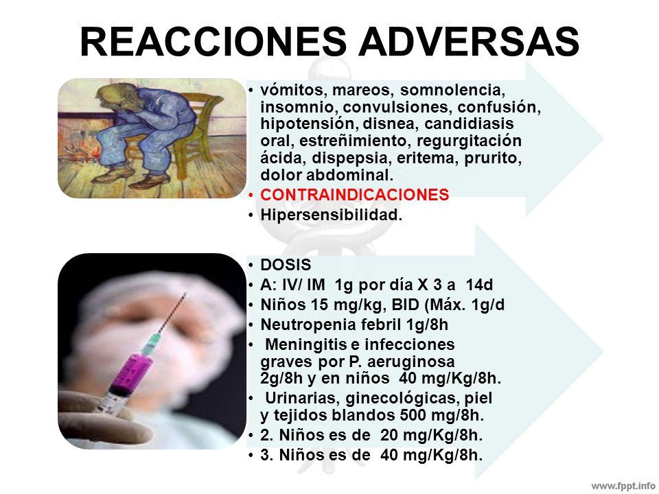REACCIONES ADVERSAS vómitos, mareos, somnolencia, insomnio, convulsiones, confusión, hipotensión, disnea, candidiasis oral, estreñimiento, regurgitaci