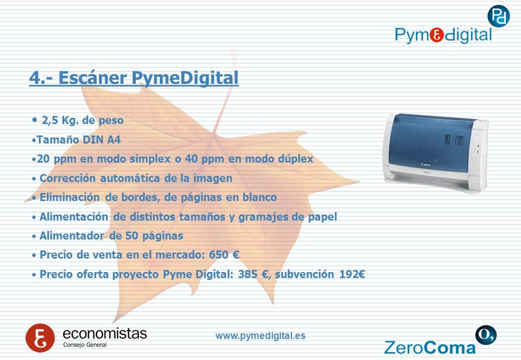 www.pymedigital.es 4.- Escáner PymeDigital 2,5 Kg.