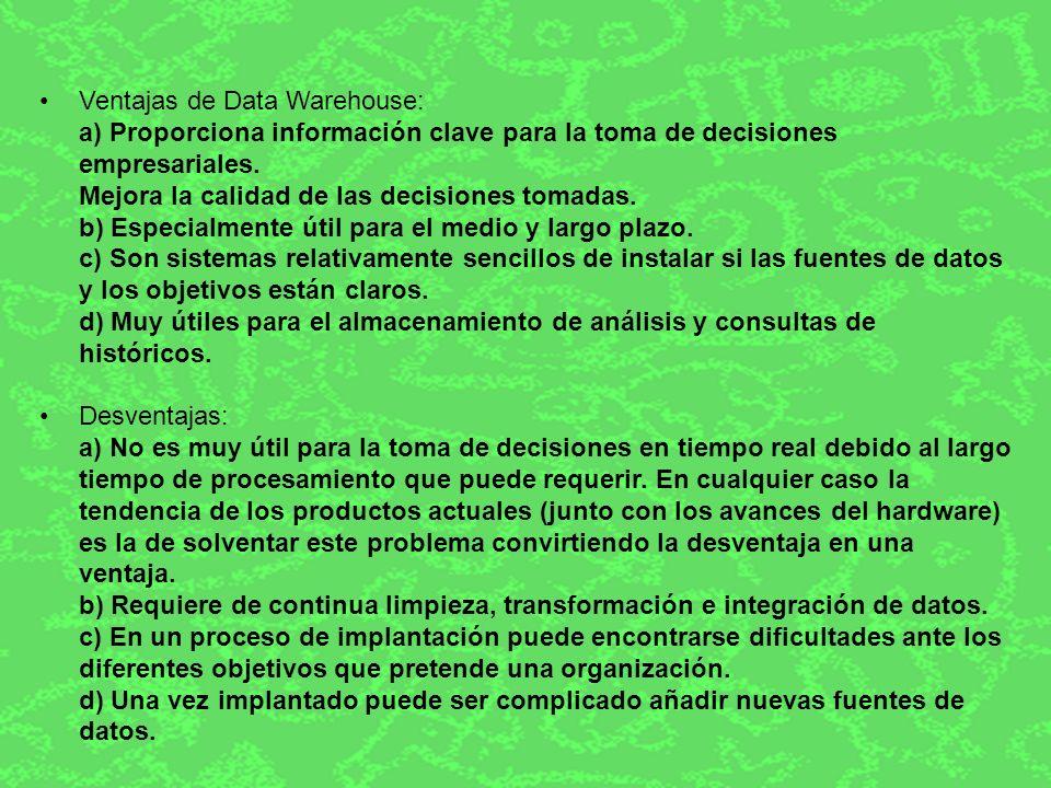 Ventajas de Data Warehouse: a) Proporciona información clave para la toma de decisiones empresariales.