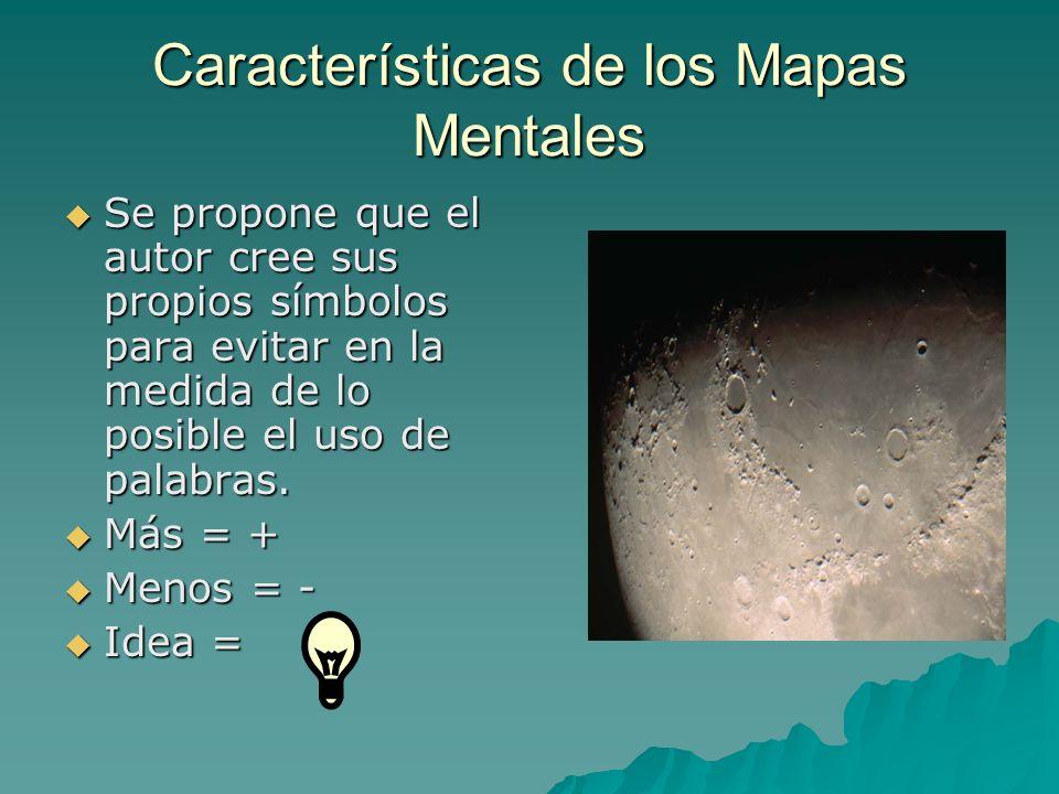 Características de los Mapas Mentales Se propone que el autor cree sus propios símbolos para evitar en la medida de lo posible el uso de palabras. Más