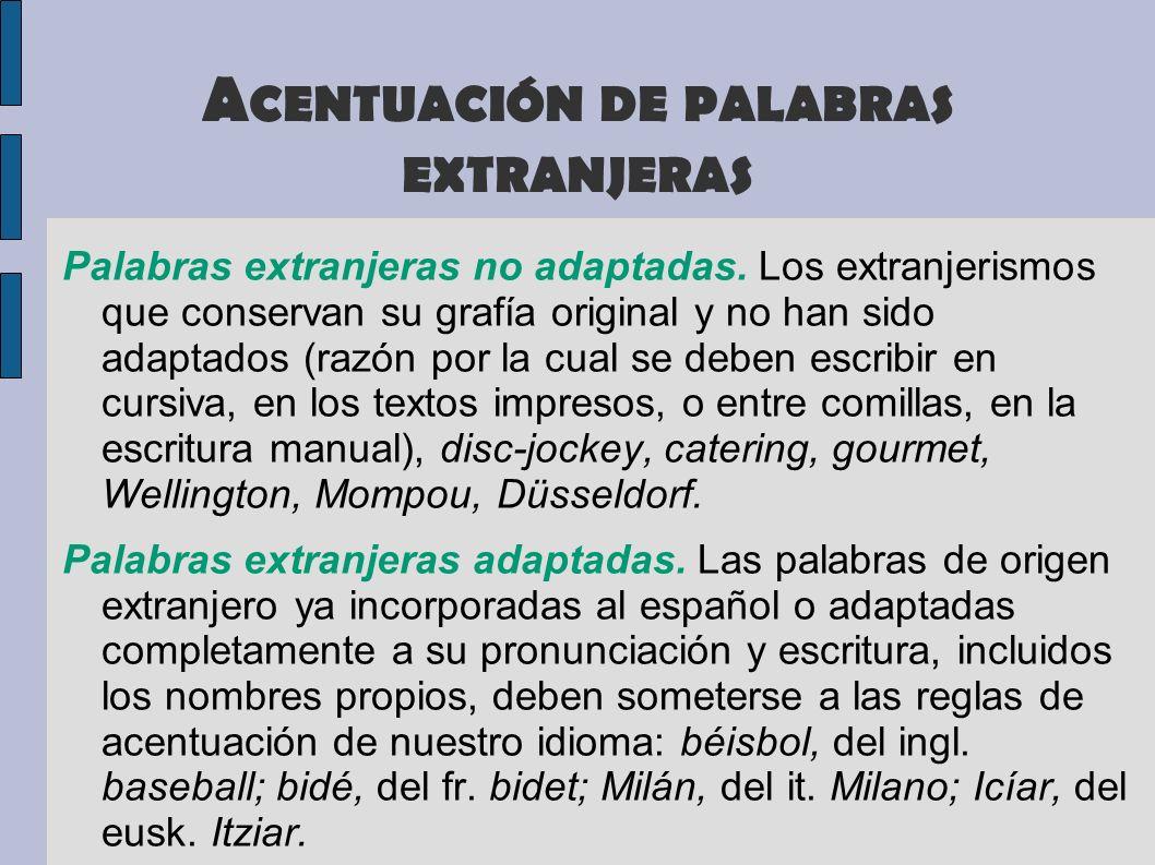 A CENTUACIÓN DE PALABRAS EXTRANJERAS Palabras extranjeras no adaptadas. Los extranjerismos que conservan su grafía original y no han sido adaptados (r