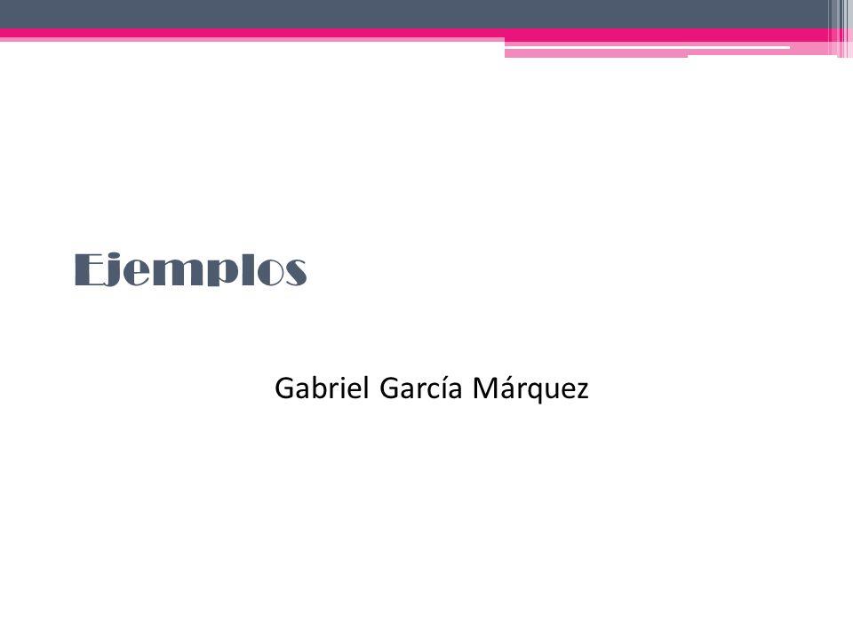 Ejemplos Gabriel García Márquez